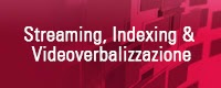 Streaming, indexing e videoverbalizzazione