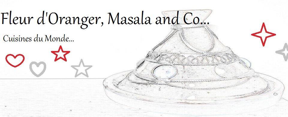 Fleur d'oranger, Masala & Co..