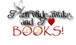 I am wide awake and I love...BOOKS!