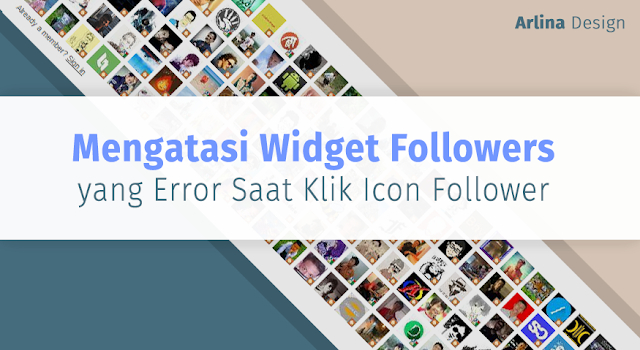 Mengatasi Widget Followers yang Error Saat Klik Icon Follower