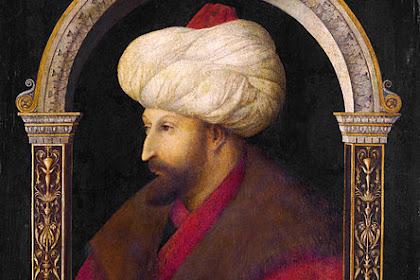 """Biografi Sultan Muhammad Al- Fatih (سلطان محمد الفاتح) """"Sang Penakluk..!!"""""""