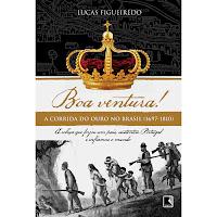 livro Boa Ventura! - A Corrida do Ouro no Brasil