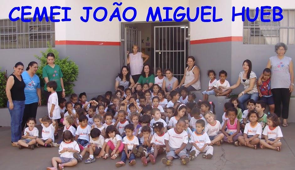 CEMEI  JOAO MIGUEL HUEB
