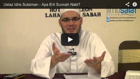 Ustaz Idris Sulaiman – Apa Erti Sunnah Nabi?