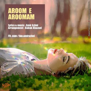 Amir Azimi, Aroome Aroomam, iran music mp3