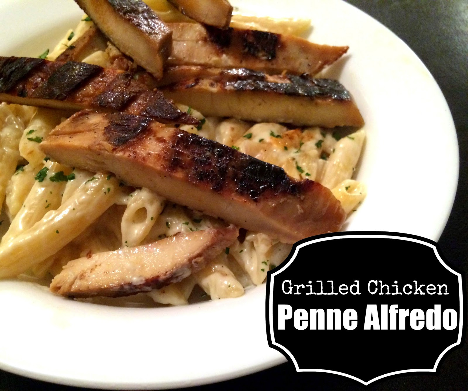Grilled Chicken Penne Alfredo | Aunt Bee's Recipes