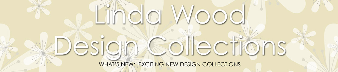 Linda Wood Design Collections