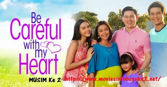 Be Careful With My Heart (Musim2)Episod 2