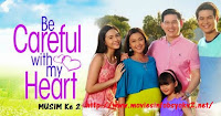 Be Careful With My Heart (Musim2) Episod 56
