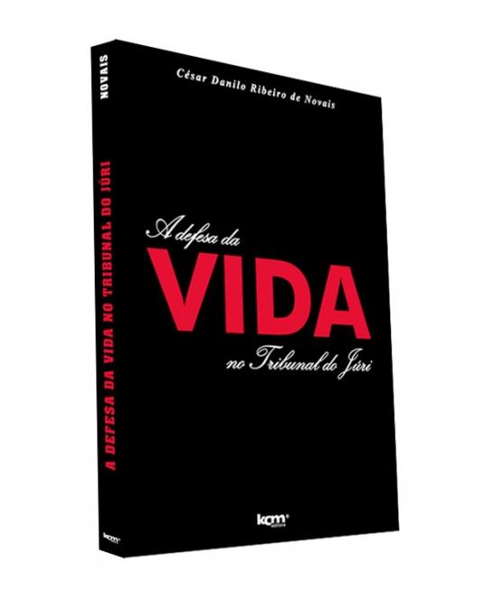 """Livro do Editor do Blog: """"A Defesa da Vida no Tribunal do Júri"""""""