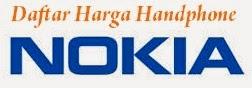 Daftar Harga Handphone Nokia