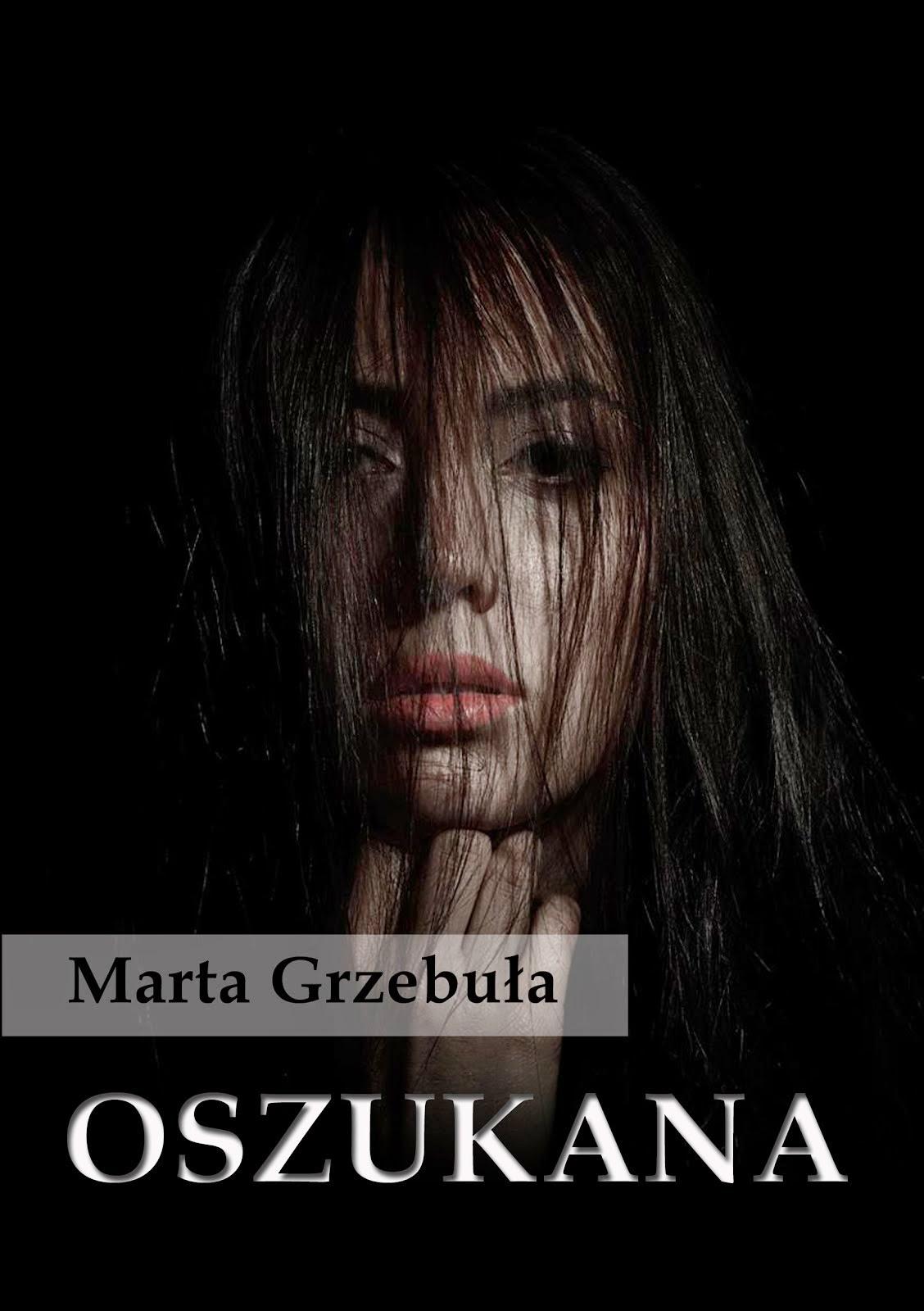 Marta Grzebuła - Oszukana