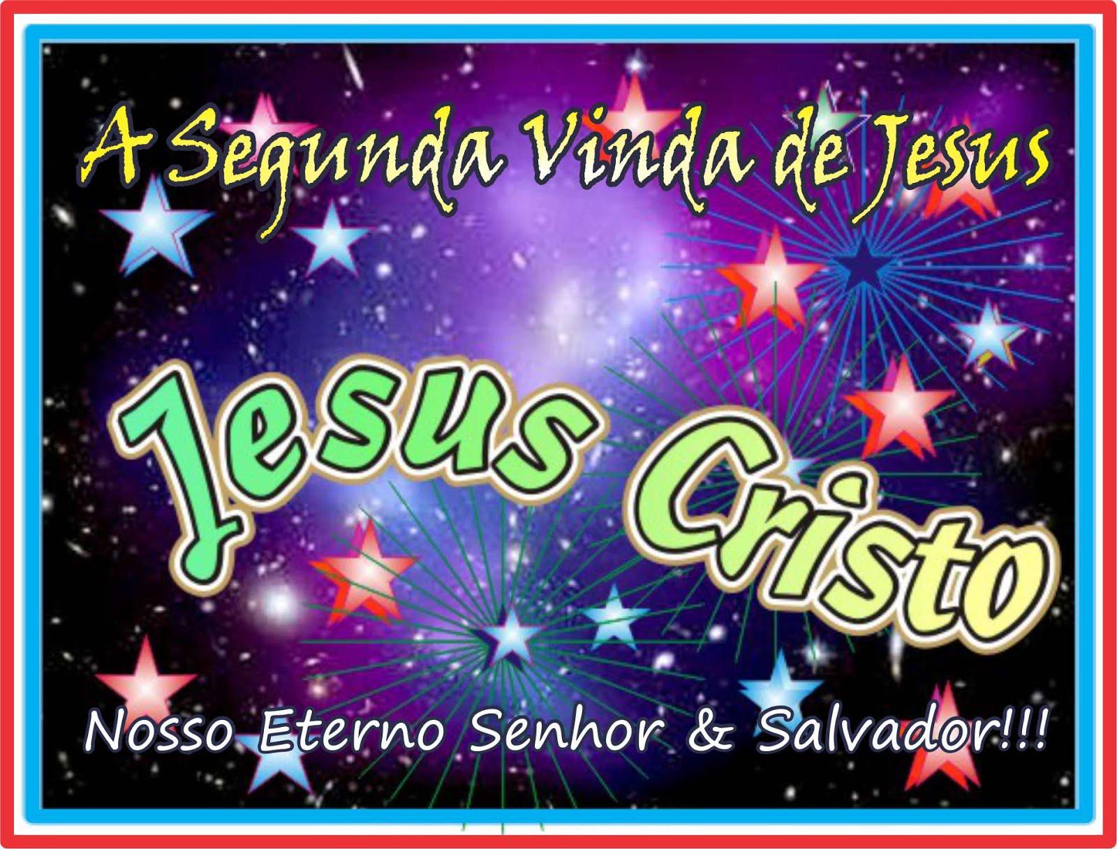 A Segunda Vinda de Jesus Cristo Nosso Senhor e Salvador