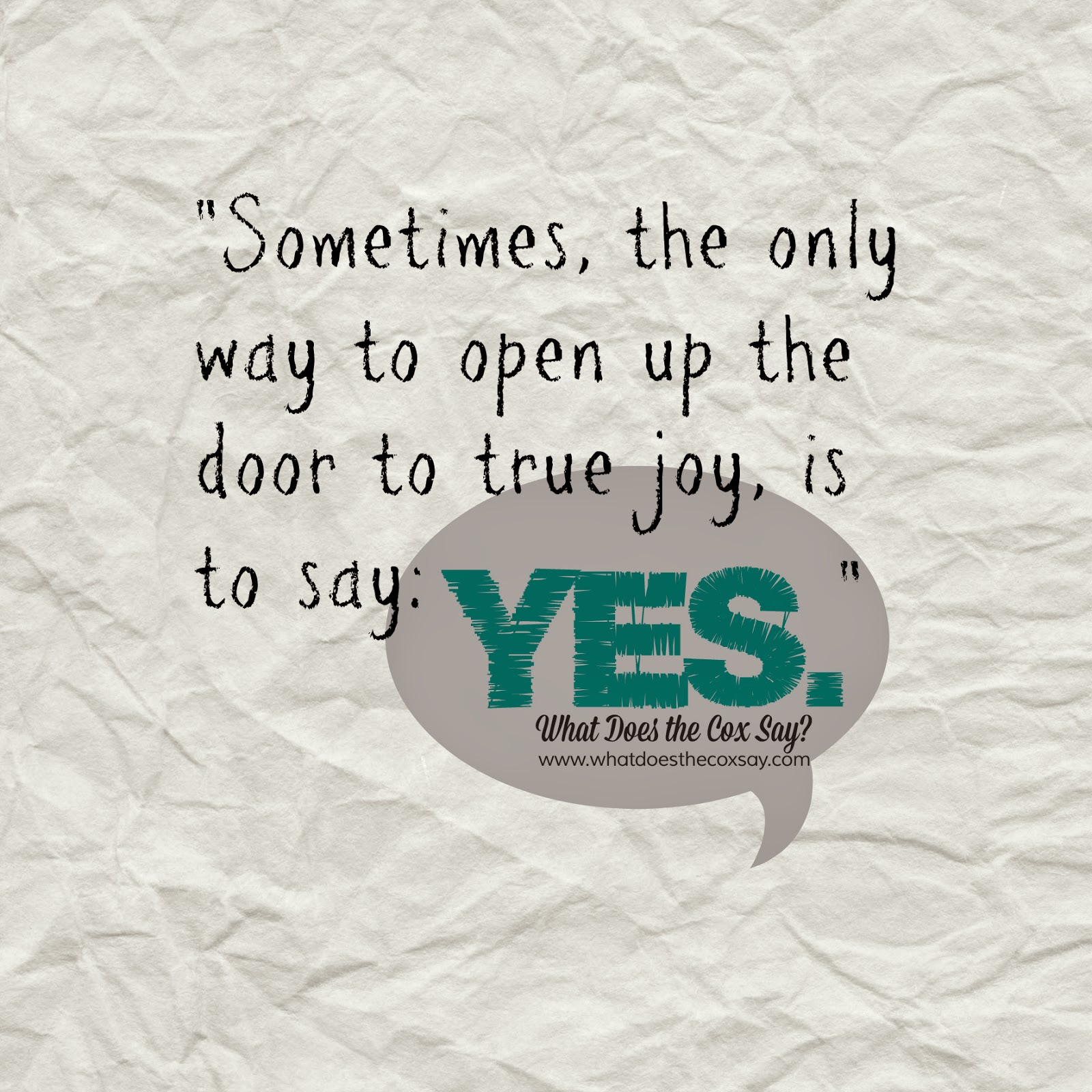 Inspirational Quote from whatdoesthecoxsay.com #quote #sayyes