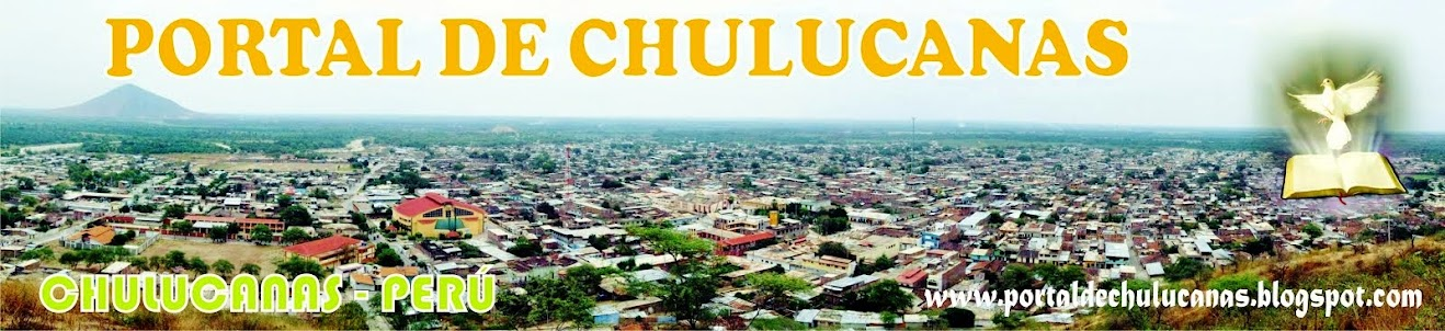 PORTAL DE CHULUCANAS: Las Ultimas Noticias del acontecer local, nacional y mundial...