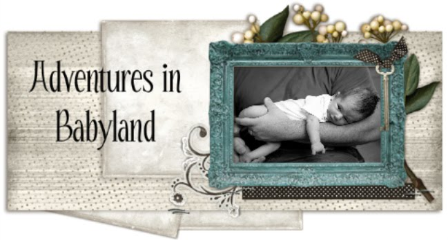 Adventures into Babyland