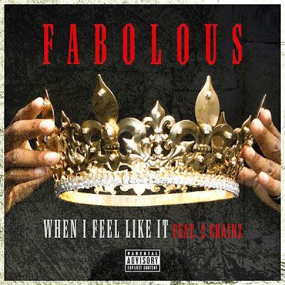 Fabolous - When I Feel Like It (feat. 2 Chainz) - Single Cover