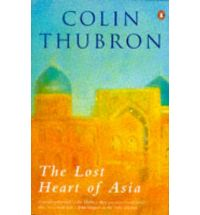 colin thubron the lost heart of asia