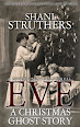 Eve: A Christmas Ghost Story by Shani Strutthers