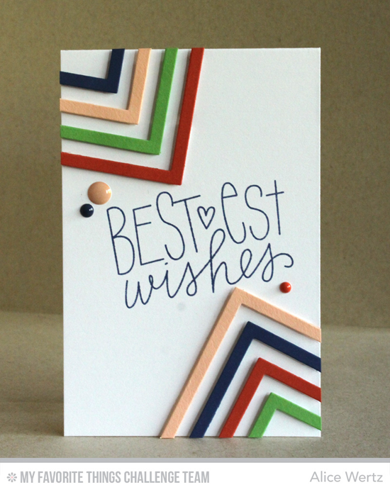 Bestest Wishes Card by Alice Wertz featuring the Birthday Wishes & Balloons stamp set and Four Way Chevron Cover-Up Die-namics #mftstamps