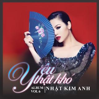 Album Yeu That Kho, Nhat Kim Anh 2013, Album Yêu Thật Khó 2013, Nhật Kim Anh