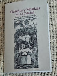 GUACHOS* Y MESTIZAS EN LA CATEDRAL