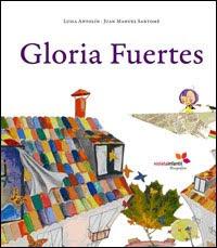 Gloria Fuertes. Gloria la poeta