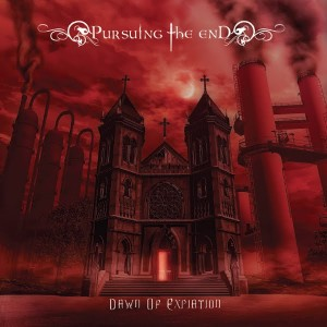 Pursuing The End - Dawn Of Expiation (Ep 2011)