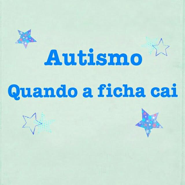Quando a ficha cai - Meu filho é autista