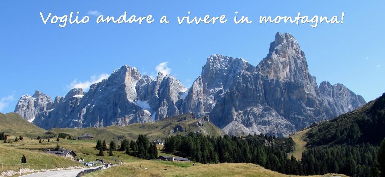 Voglio andare a vivere in montagna