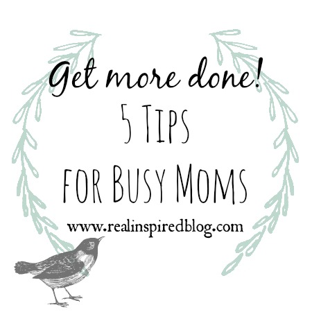 February-March Review {2015}: Get More Done! 5 Tips for Busy Moms.