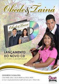 """Obede e Tainá lançamento do CD """"Do Plebeu a Governador"""". Compre já o seu."""
