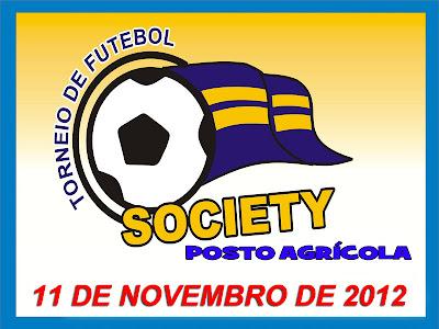 1º TORNEIO DE FUTEBOL SOCIETY DO POSTO AGRÍCOLA