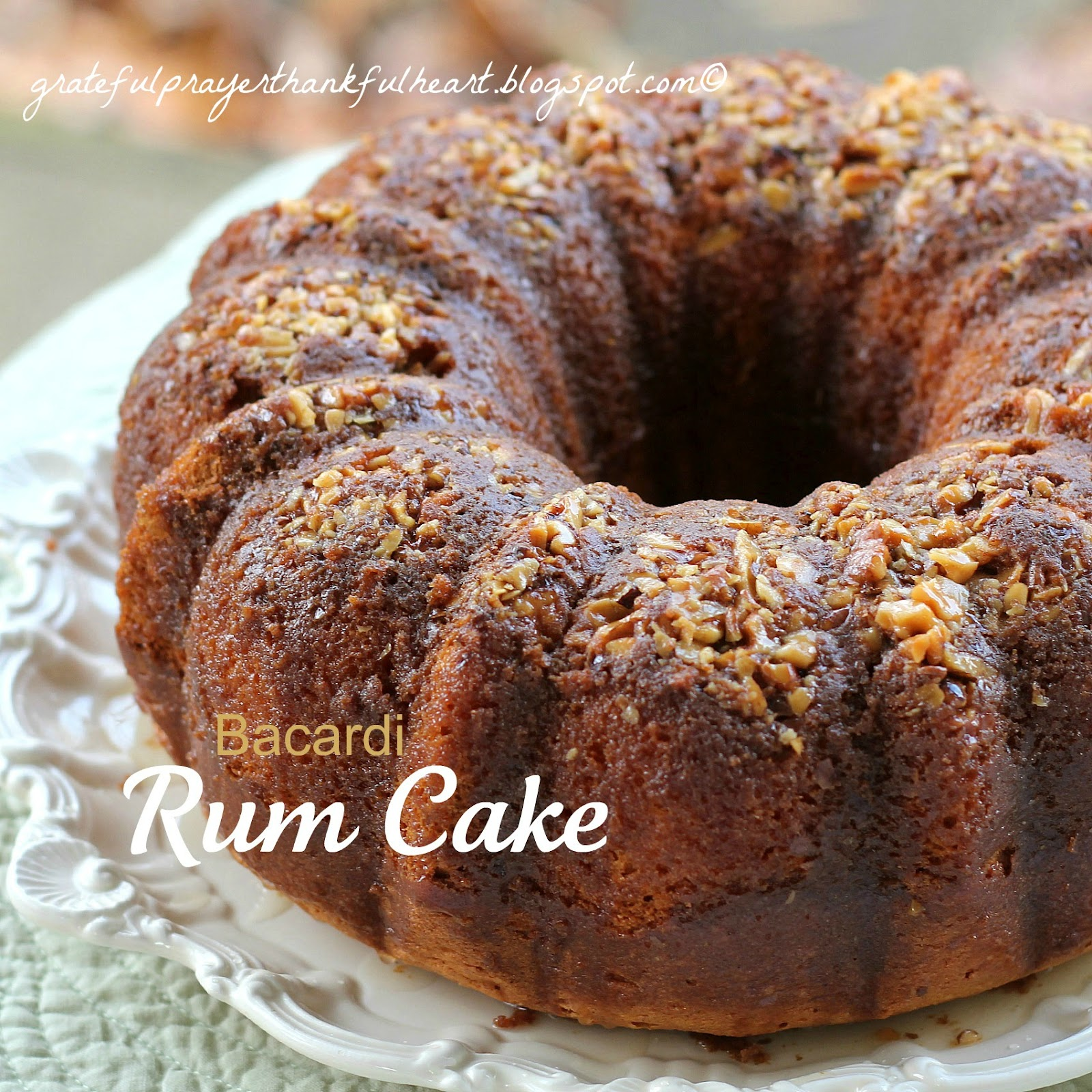 With a Grateful Prayer and a Thankful Heart: Bacardi Rum Cake