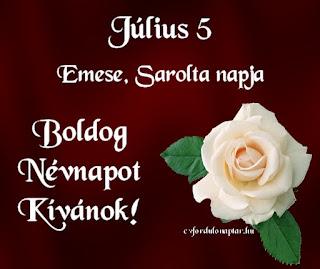 Július 5 - Emese, Sarolta névnap