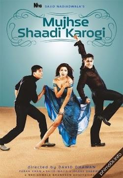 Kẻ Nóng Tính - Mujhse Shaadi Karogi
