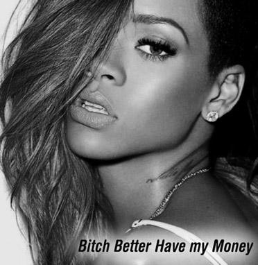 текст песни rihanna bitch better have my money