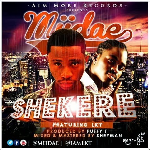 DOWNLOAD #SHEKERE - MIIDAE ft LKT