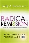 The FICKLIN MEDIA GROUP,LLC: Radical Remission: Surviving Cancer Against All Odds by Kelly A. Turner, PhD