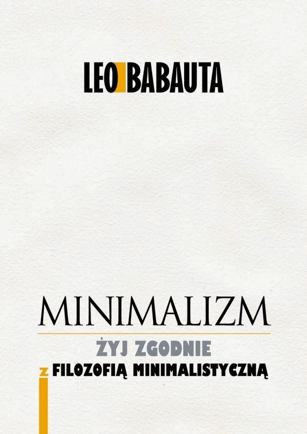 Minimalizm - żyj zgodnie z filozofią minimalistyczną