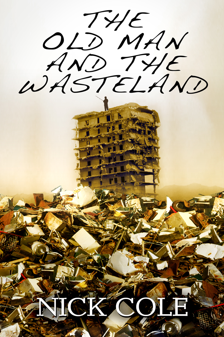 a book review of the old man and the wasteland by nick cole Nick cole is a working actor living in southern california when he is not auditioning for commercials, he's writing books the old man and the wasteland is his first novel.