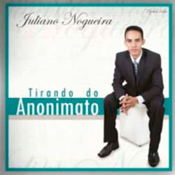 Juliano Nogueira - Tirando do Anonimato