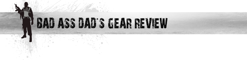 Bad Ass Dad's Gear Reviews