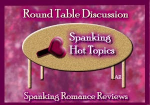 Round Table Discussion- Community, Spanking, and More!