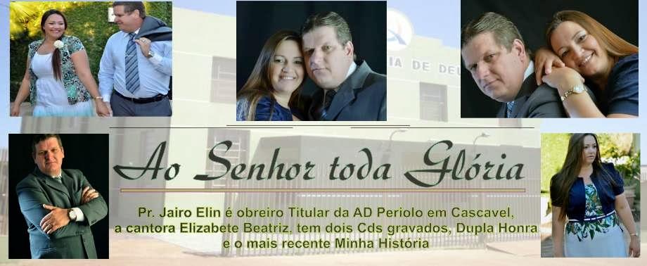 Pr. Jairo Elin e Elizabete Beatriz - A serviço do Rei Jesus