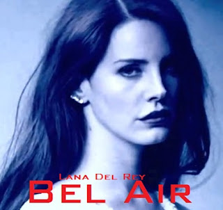 Lana Del Rey - Bel Air Lyrics