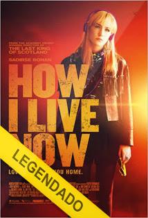 Como Eu Vivo Agora – Legendado