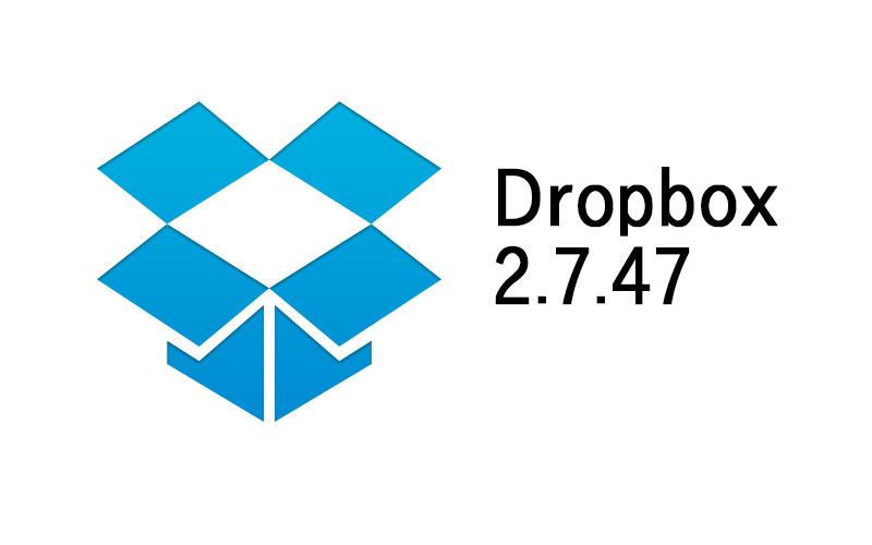 更新情報:Dropbox Forum Build - 2.7.47