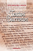 """Textos Barrocos"" de Tito Mellão Laraya"