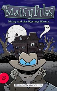 Maisy and the Mystery Manor